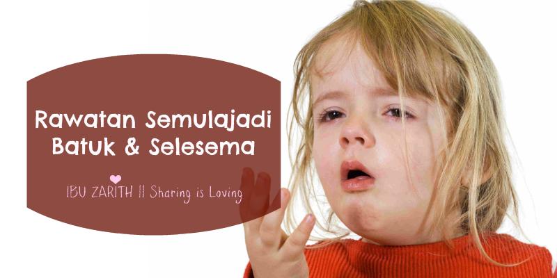 Cara Merawat Batuk Dan Selesema Anak Secara Semulajadi